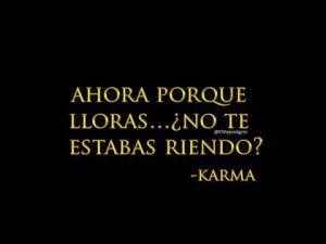 Imágenes Con Frases De Karma Las Lecciones Que Da La Vida