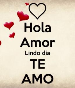 hola amor te amor