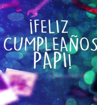 feliz cumpleaños para mi papá