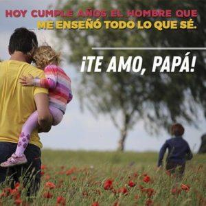 te amo papá feliz cumpleaños